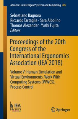 Advances in Intelligent Systems and Computing: Proceedings of the 20th Congress of the International Ergonomics Association (IEA 2018)