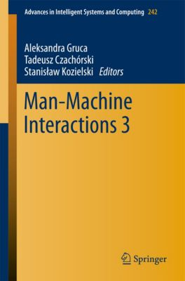 Advances in Intelligent Systems and Computing: Man-Machine Interactions 3