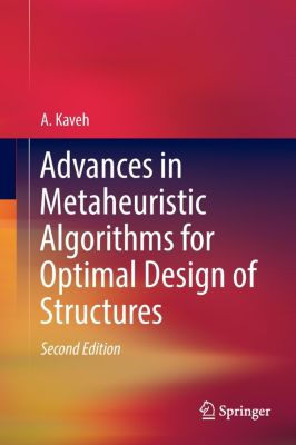 Advances in Metaheuristic Algorithms for Optimal Design of Structures, A. Kaveh