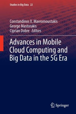 Advances in Mobile Cloud Computing and Big Data in the 5G Era