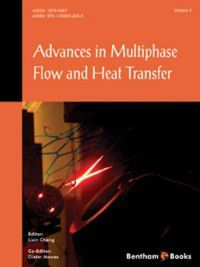 Advances in Multiphase Flow and Heat Transfer: Advances in Multiphase Flow and Heat Transfer