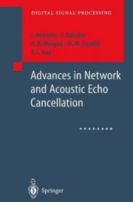 Advances in Network and Acoustic Echo Cancellation, J. Benesty, M. M. Sondhi, D. R. Morgan, S. L. Gay, T. Gänsler