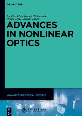 Advances in Nonlinear Optics, Xianfeng Chen, Guoquan Zhang, Heping Zeng, Qi Guo, Weilong She