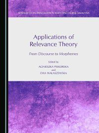 Advances in Pragmatics and Discourse Analysis: Applications of Relevance Theory