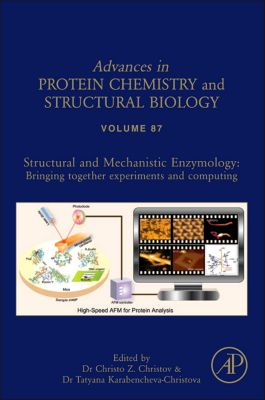 Advances in Protein Chemistry and Structural Biology: Structural and Mechanistic Enzymology
