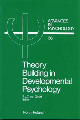 Advances in Psychology: Theory Building in Developmental Psychology
