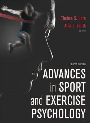 Advances in Sport and Exercise Psychology, Thelma Horn