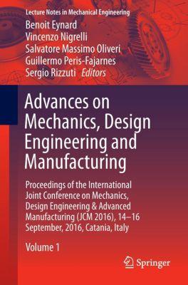 Advances on Mechanics, Design Engineering and Manufacturing, 2 Vol.