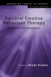 Advancing Theory in Therapy: Rational Emotive Behaviour Therapy
