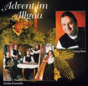 Advent Im Allgäu, Kerber Ensemble, Georg Ried