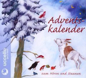 Adventskalender zum Hören und Staunen, J. Steck, R. Fendel, E. Grosche, u.v.a.