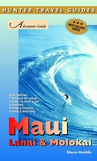 Adventure Guides: Maui, Lanai & Molokai Adventure Guide, Sharon Hamblin