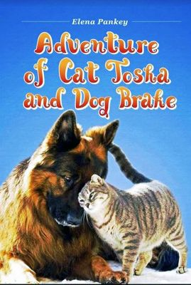Adventure of Cat Tosha and Dog Brake, Elena Pankey