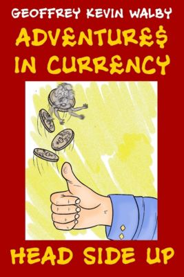 Adventures in Currency: Head-Side Up, Geoff Walby