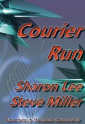 Adventures in the Liaden Universe®: Courier Run (Adventures in the Liaden Universe®, #18), Steve Miller, Sharon Lee
