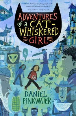 Adventures of a Cat-Whiskered Girl, Daniel Pinkwater, Emiko Jean