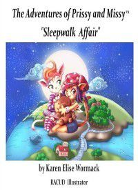 Adventures of Prissy and Missy, &quote;Sleepwalk Affair&quote; With Glossary, Karen Elise Wormack