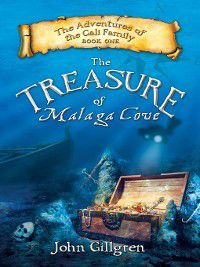 Adventures of the Cali Family: The Treasure of Malaga Cove, John Gillgren