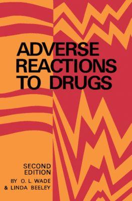 Adverse Reactions to Drugs, Linda Beeley, O. L. Wade