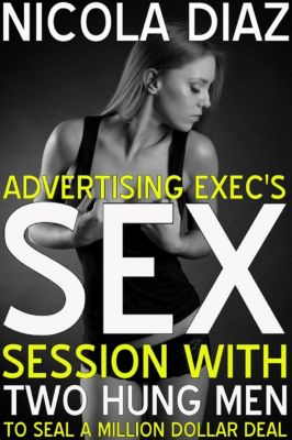 Advertising Exec's Sex Session With Two Hung Men To Seal A Million Dollar Deal, Nicola Diaz