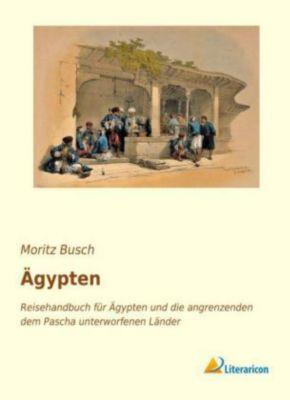 Ägypten, Moritz Busch