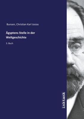 Ägyptens Stelle in der Weltgeschichte - Christian Carl Josias Bunsen |