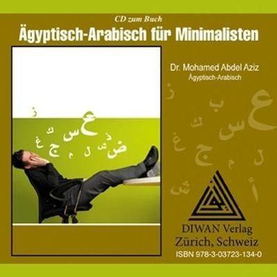 Ägyptisch-Arabisch für Minimalisten, Audio-CD, Mohamed Abdel Aziz