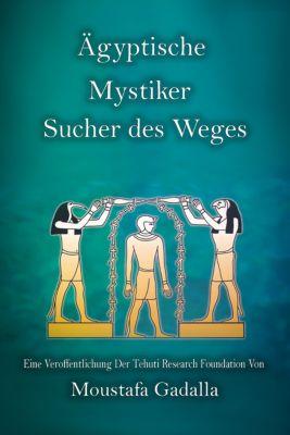 Ägyptische Mystiker: Sucher des Weges, Moustafa Gadalla