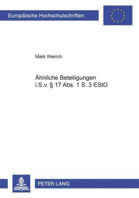 Ähnliche Beteiligungen i.S.v. § 17 Abs. 1 S. 3 EStG, Mark Weirich