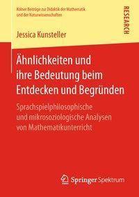 Ähnlichkeiten und ihre Bedeutung beim Entdecken und Begründen, Jessica Kunsteller