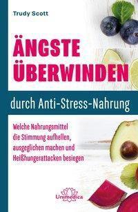 Ängste überwinden durch Anti-Stress-Nahrung - Trudy Scott pdf epub