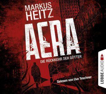 Aera - Die Rückkehr der Götter, 6 Audio-CDs, Markus Heitz