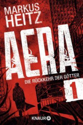 AERA - Die Rückkehr der Götter Band 1: Opfergaben, Markus Heitz