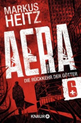 AERA - Die Rückkehr der Götter Band 6: Gottesbeweis, Markus Heitz