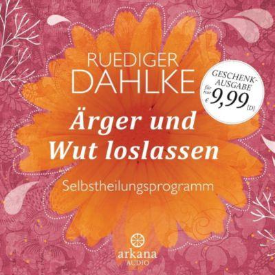 Ärger und Wut loslassen, 1 Audio-CD, Ruediger Dahlke