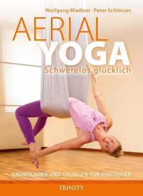Aerial Yoga, Wolfgang Mießner, Peter Schlösser