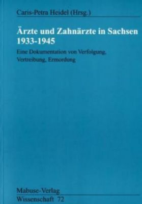 Ärzte und Zahnärzte in Sachsen 1933-1945