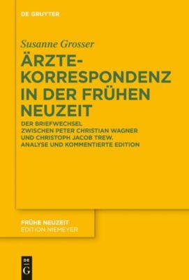 Ärztekorrespondenz in der Frühen Neuzeit, Susanne Grosser