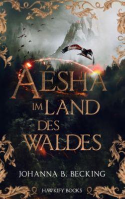Aésha - Im Land des Waldes - Johanna B. Becking pdf epub
