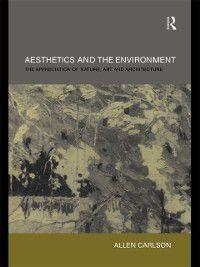 Aesthetics and the Environment, Allen Carlson