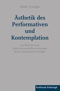 Ästhetik des Performativen und Kontemplation - Sibylle Trawöger |