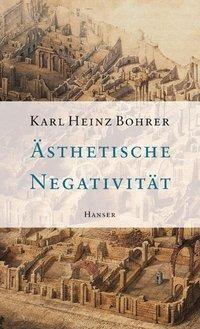 Ästhetische Negativität, Karl Heinz Bohrer