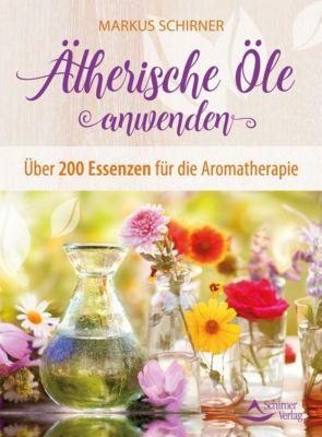 Ätherische Öle anwenden, Markus Schirner
