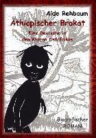 Äthiopischer Brokat - Eine Deutsche in den Wirren Ostafrikas - Aide Rehbaum pdf epub