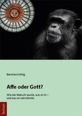 Affe oder Gott? - Bernhard Uhrig pdf epub