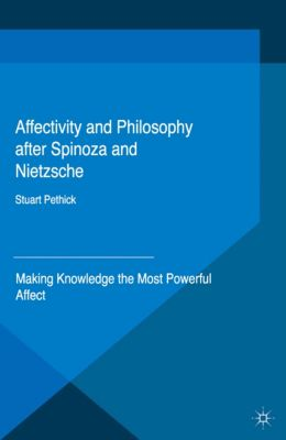 Affectivity and Philosophy after Spinoza and Nietzsche, Stuart Pethick