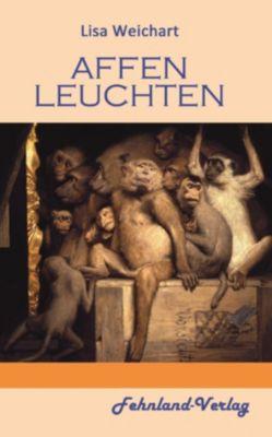 Affenleuchten, Lisa Weichart