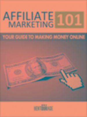 Affiliate Marketing 101: Your Guide To Making Money Online, Secret Entourage
