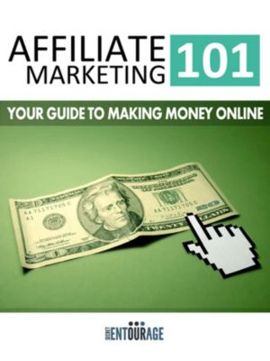 Affiliate Marketing 101: Your Guide To Making Money Online, Secret Entourage
