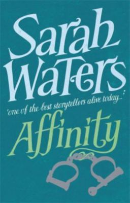 Affinity, Sarah Waters